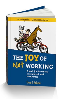 The Joy of Not Working by Ernie Zelinski
