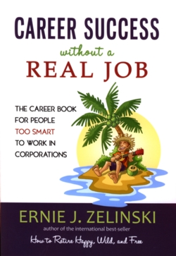 Ernie Zelinski's Books: Career Success Without a Real Job